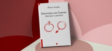 """Recensione di """"Intervista con l'amore"""", aforismi e pensieri nell'ultimo libro di Pietro Guida"""